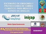 ESCENARIO DE EMISIONES Y PROYECCIONES DE CAMBIO  CLIMATICO  PARA MEXICO Y ESTADO DE SINALOA