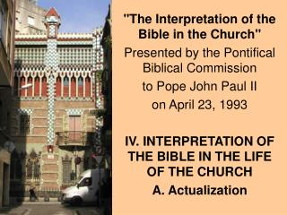The Interpretation of the Bible in the Church Presented by the Pontifical Biblical Commission  to Pope John Paul II  on