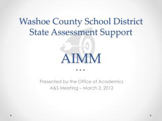 Washoe County School District State Assessment Support  AIMM