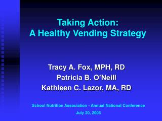 Taking Action:   A Healthy Vending Strategy