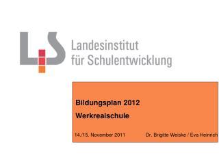 Bildungsplan 2012  Werkrealschule