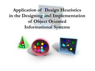 Application of  Design Heuristics  in the Designing and Implementation  of Object Oriented  Informational Systems