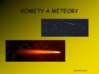 KOMETY A METEORY