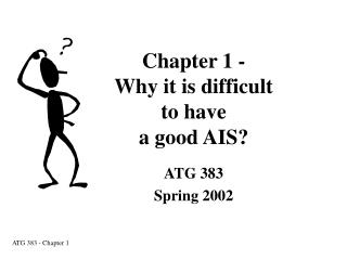 Chapter 1 - Why it is difficult  to have a good AIS