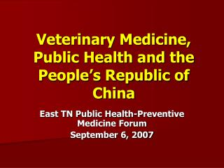 Veterinary Medicine, Public Health and the People s Republic of China