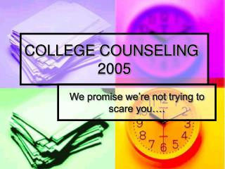 COLLEGE COUNSELING  2005