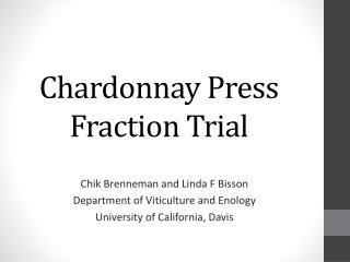 Chardonnay Press Fraction Trial