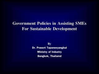 Government Policies in Assisting SMEs  For Sustainable Development