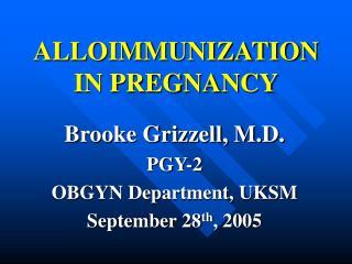 ALLOIMMUNIZATION IN PREGNANCY