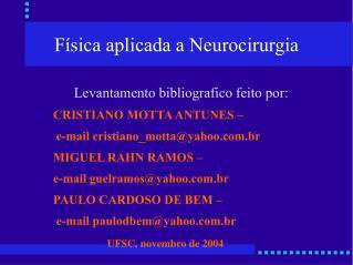 F sica aplicada a Neurocirurgia