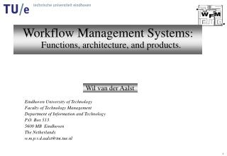 Workflow Management Systems:  Functions, architecture, and products.