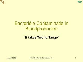 Bacteri le Contaminatie in Bloedproducten