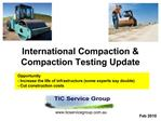International Compaction  Compaction Testing Update