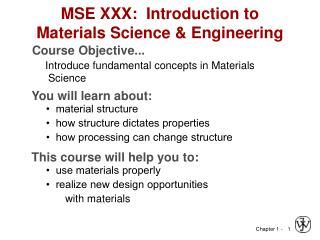 MSE XXX:  Introduction to Materials Science  Engineering