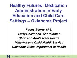 Healthy Futures: Medication Administration in Early Education and Child Care Settings