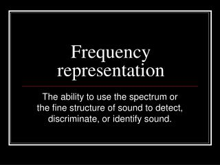 Frequency representation