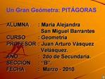 ALUMNA : Mar a Alejandra       San Miguel Barrantes CURSO  : Geometr a PROFESOR : Juan Arturo V squez       Vel squez. A