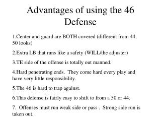 Advantages of using the 46 Defense