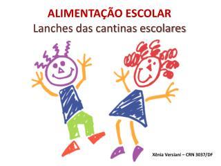 ALIMENTA  O ESCOLAR Lanches das cantinas escolares