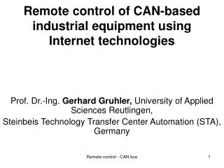 Remote control of CAN-based industrial equipment using Internet technologies