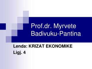 Prof.dr. Myrvete Badivuku-Pantina