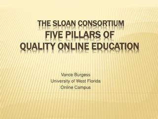 The Sloan Consortium Five Pillars of  Quality Online Education
