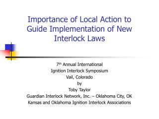 Importance of Local Action to  Guide Implementation of New Interlock Laws