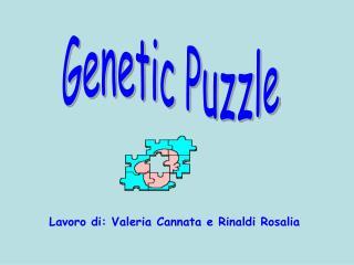 Lavoro di: Valeria Cannata e Rinaldi Rosalia