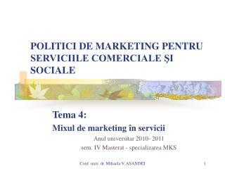 POLITICI DE MARKETING PENTRU SERVICIILE COMERCIALE SI SOCIALE