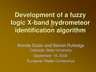 Development of a fuzzy logic X-band hydrometeor identification algorithm
