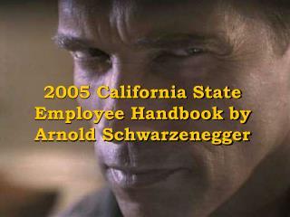 2005 California State Employee Handbook by Arnold Schwarzenegger
