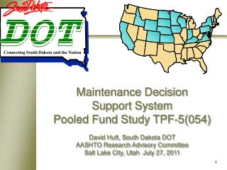 Maintenance Decision Support System Pooled Fund Study TPF-5054  David Huft, South Dakota DOT AASHTO Research Advisory Co