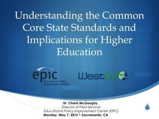 Understanding the Common Core State Standards and Implications for Higher Education