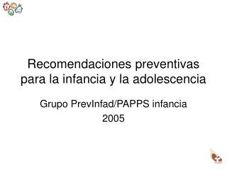 Recomendaciones preventivas para la infancia y la adolescencia