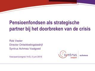 Pensioenfondsen als strategische partner bij het doorbreken van de crisis