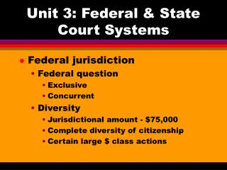 Unit 3: Federal  State Court Systems