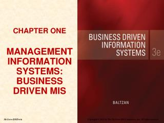 CHAPTER ONE  MANAGEMENT INFORMATION SYSTEMS:  BUSINESS DRIVEN MIS