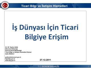 Is D nyasi I in Ticari Bilgiye Erisim