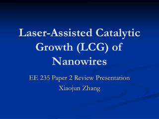 Laser-Assisted Catalytic Growth LCG of Nanowires