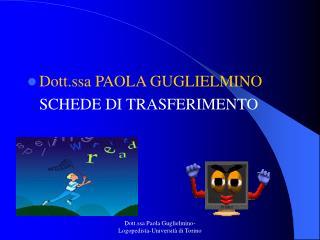 Dott.ssa PAOLA GUGLIELMINO    SCHEDE DI TRASFERIMENTO
