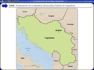 1945. Proclamaci n de la Rep blica Democr tica Federal de Yugoslavia.
