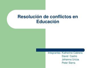 Resoluci n de conflictos en Educaci n