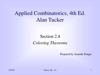 Section 2.4 Coloring Theorems  Prepared by Amanda Dargie