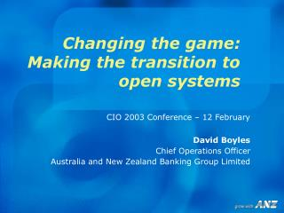 Changing the game: Making the transition to open systems