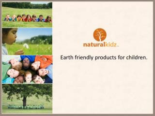 Natural Kidz - Earth Friendly Products for Children