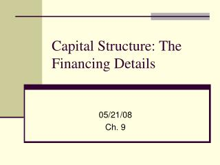 Capital Structure: The Financing Details
