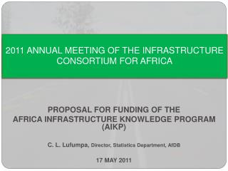 2011 ANNUAL MEETING OF THE INFRASTRUCTURE CONSORTIUM FOR AFRICA