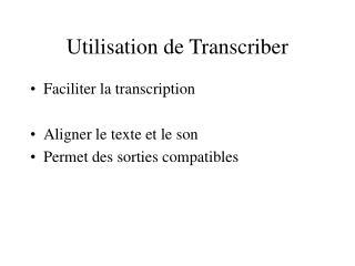 Utilisation de Transcriber
