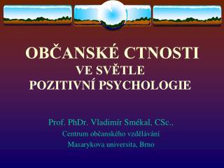 OBCANSK  CTNOSTI  VE SVETLE  POZITIVN  PSYCHOLOGIE