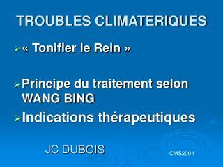 TROUBLES CLIMATERIQUES